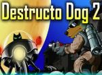 DESTRUCTODOG 2