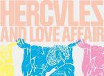 Hercules & Love Affair to niepowtarzalny kwartet założony w Nowym Jorku
