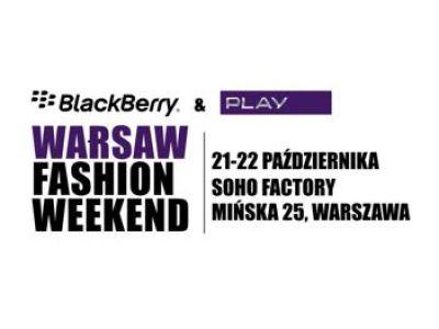 BlackBerry & Play Warsaw Fashion Weekend 21-23 październik. Musisz tam być!