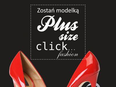 Zostań twarzą linii PLUS z Click Fashion - KONKURS