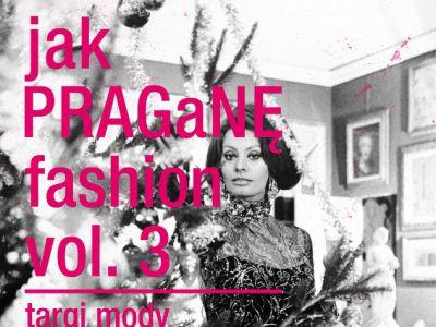 Jak PRAGaNĘ fashion vol 3.