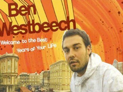 "Ben Westbeech ""Welcome to the Best Years of  Your Life"""