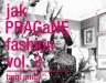 Już w niedzielę Jak PRAGaNĘ fashion vol 3.