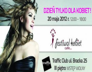 Festiwal Kobiet 2012 - relacja